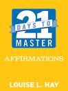 21 Days to Master Affirmations by Louise L. Hay eBook